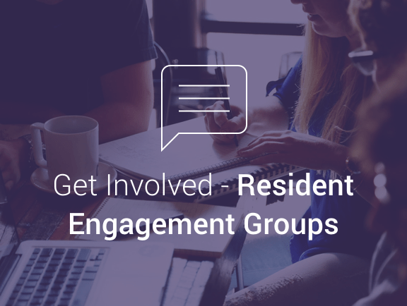 Get Involved - Resident Engagement Groups